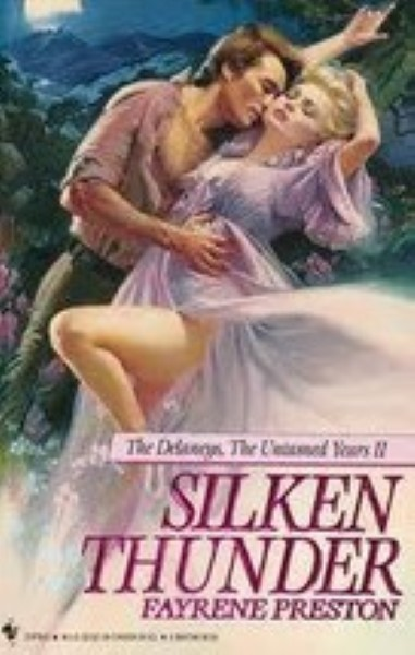Silken Thunder (The Delaney's, the Untamed Years II) by Preston