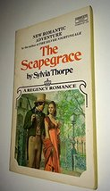 THE SCAPEGRACE (A REGENCY ROMANCE) SYLVIA THORPE