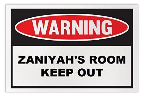 Personalized Novelty Warning Sign: Zaniyah's Room Keep Out - Boys, Girls, Kids,