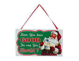 "Kurt S. Adler ""Have You Been Good The Way You Should?"" Wooden Sign Xmas Ornament - $5.88"