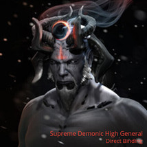 Supreme Demonic High Generals - 3 x MALES  - Direct Binding Service  - $135.00