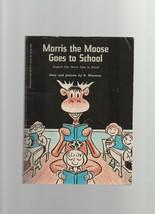 Morris the Moose  Goes to School - B. Wiseman - PB - 1970 - Scholastic B... - $4.49