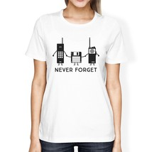 Never Forget Womens White Shirt - $14.99+