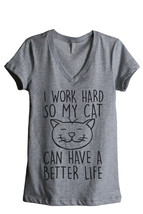 Thread Tank I Work Hard So My Cat Can Have A Better Life Women's Relaxed V-Neck  - $24.99+