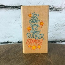 "Never Have Too Many Rubber Stamps By Stampendous VTG 1996 Mounted 2.5""X1.5"" - $6.92"