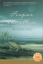 Forgive the Moon Stahl, Maryanne - $4.95