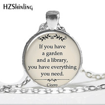 2016 Fashion Cicero Quote Pendant Glass Photo Cabochon If You Have a Gar... - $8.03