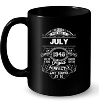 Legends Were Born In July 1948 70th Birthday GifCeramic Mug - $13.99+