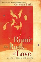 Rumi: The Book of Love: Poems of Ecstasy and Longing [Hardcover] Barks, ... - $8.83