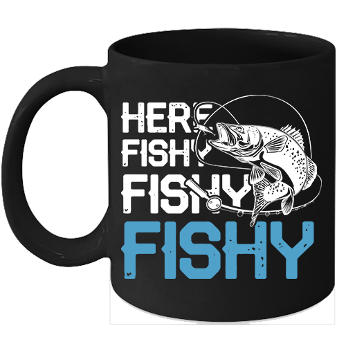 Primary image for Here Fishy Fishy Fishy Mugs Funny Fisherman Mugs
