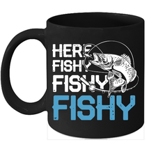 Here Fishy Fishy Fishy Mugs Funny Fisherman Mugs - $15.95