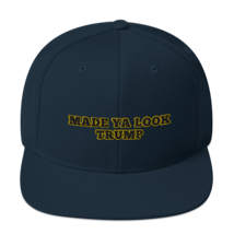 Made Ya Look Trump / Made Ya Look Snapback Hat image 6
