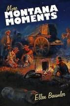 More Montana Moments by Ellen Baumler, Montana American History - $14.95