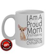 NEW Proud Mom Women Chihuahua Dog Lover Coffee Mug Tea Cup Gift - $17.05+