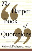 The Harper Book of Quotations 3rd Edition [Paperback] [May 26, 1993] Fit... - $12.76