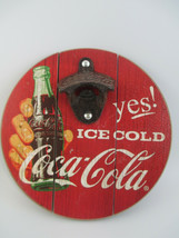 Coca-Cola Round Wood Metal Bottle Opener Yes! Ice Cold Red - $8.42