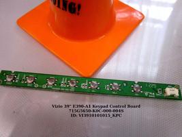 """Vizio 39"""" E390-A1 Keypad Control Board 715G5650-K0C-000-004S - $9.00"""