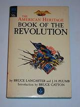 Book of the Revolution : The American Heritage [Paperback] Lancaster, Br... - $27.08