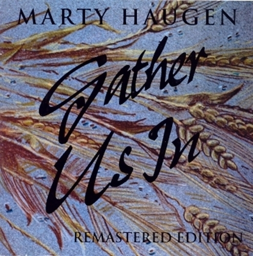 Gather us in by marty haugen