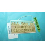 Classy Crafters Hanging Tile Sign All You Do Is Beach, Beach, Beach 6x3 ... - $27.71