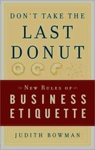 Don't Take the Last Donut: New Rules of Business Etiquette Judith Bowman image 1