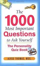 The 1,000 Most Important Questions to Ask Yourself: The Personality Quiz... - $23.76