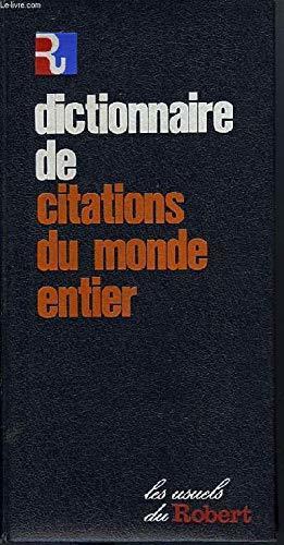 Dictionnaire de citations du monde entier (Les Usuels du Robert) (French Edition