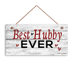 Best Hubby Ever Sign, Gift For Him, Valentine's Holiday Rustic 5x10 Wood Sign - $11.39