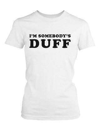 Women's Funny Graphic Tee - I'm Somebody's Duff White Cotton T-shirt