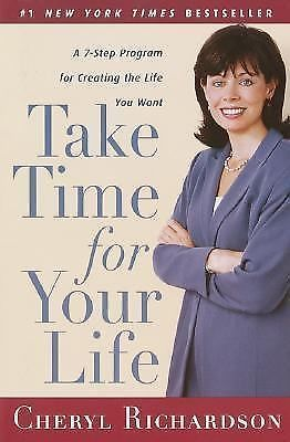 Take Time for Your Life by Cheryl Richardson (1999, Paperback)