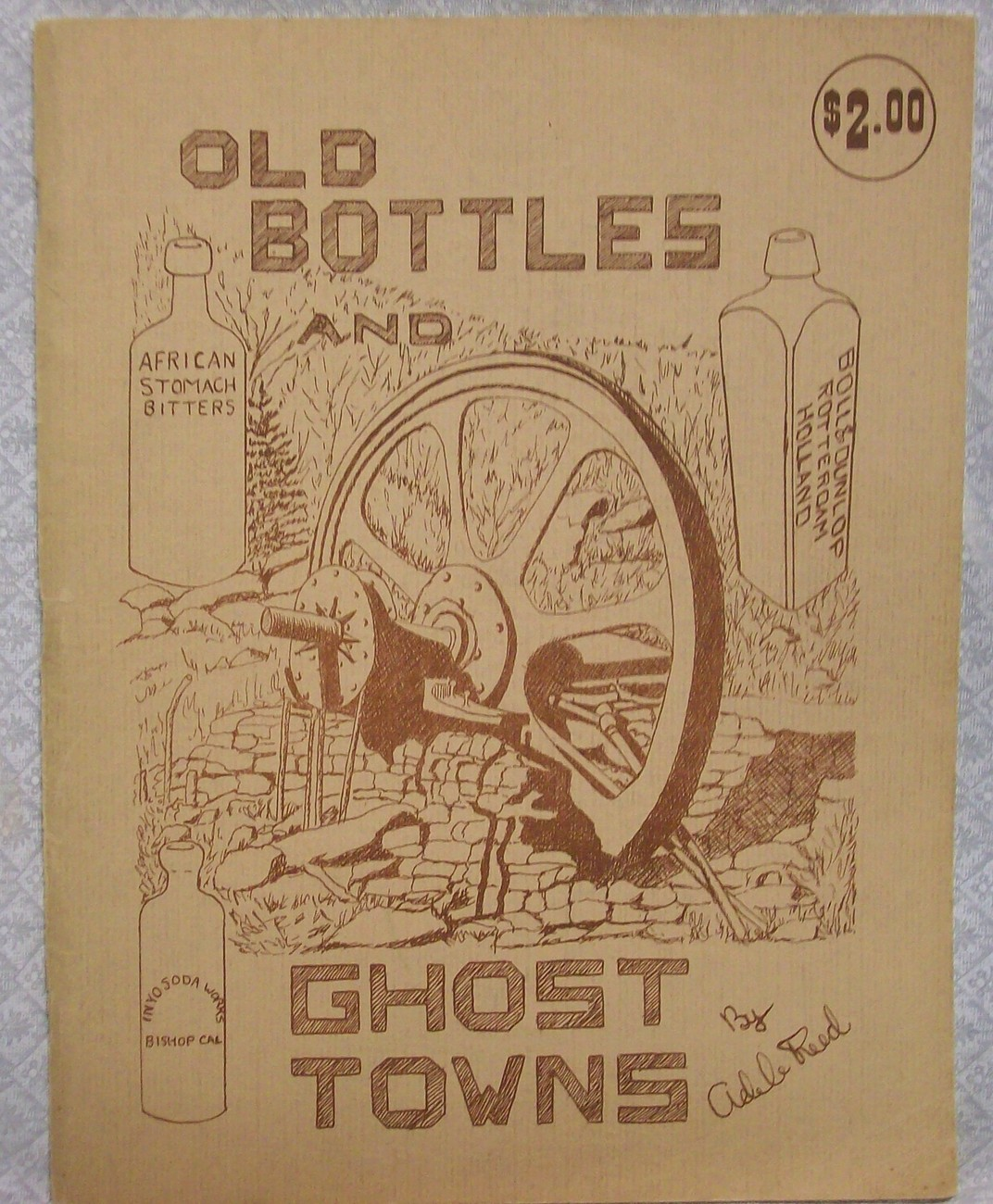 Old Bottles and Ghost towns by Reed Adele signed