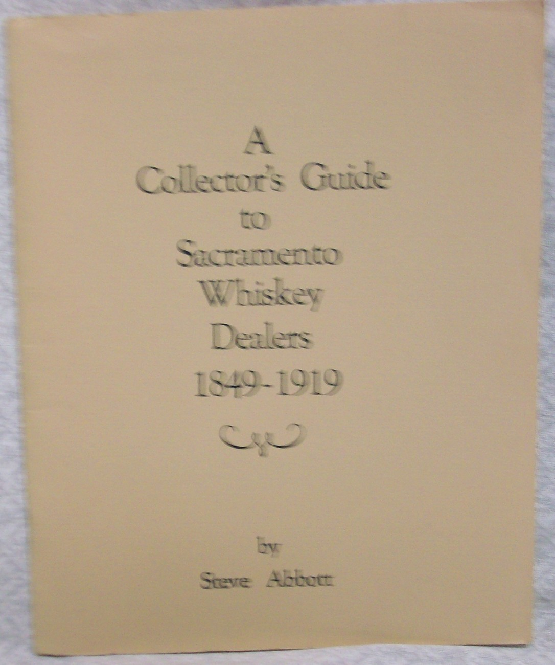 A Collector's Guide to Sacramento Whiskey Dealers 1849-1919