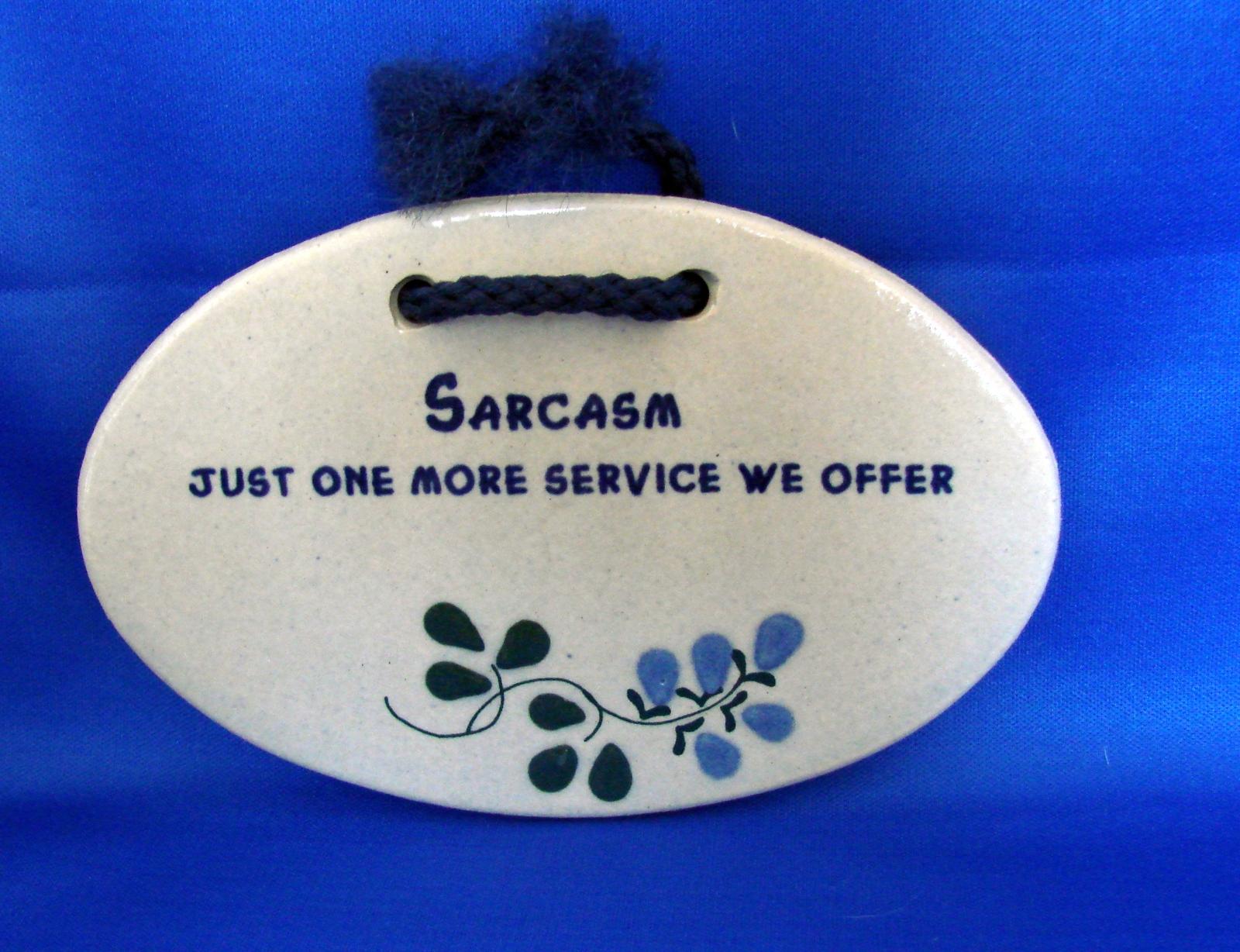 """Sarcasm Just One More Service We Offer "" Plaque Art Pottery Tile"