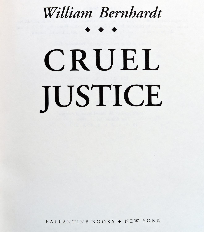 "1996 1st Edition/1st Printing Book, ""Cruel Justice"" By William Bernhardt - Mint!"
