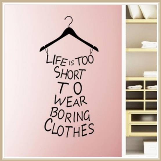 "Wall  Decor Closet Statement ""LIFE IS TOO SHORT to WEAR BORING CLOTHES"" Hanger"