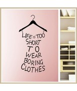 "Wall  Decor Closet Statement ""LIFE IS TOO SHORT to WEAR BORING CLOTHES"" ... - $32.95"