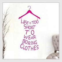 """Wall  Decor Closet Statement """"LIFE IS TOO SHORT to WEAR BORING CLOTHES"""" Hanger  image 2"""
