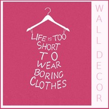 """Wall  Decor Closet Statement """"LIFE IS TOO SHORT to WEAR BORING CLOTHES"""" Hanger  image 3"""