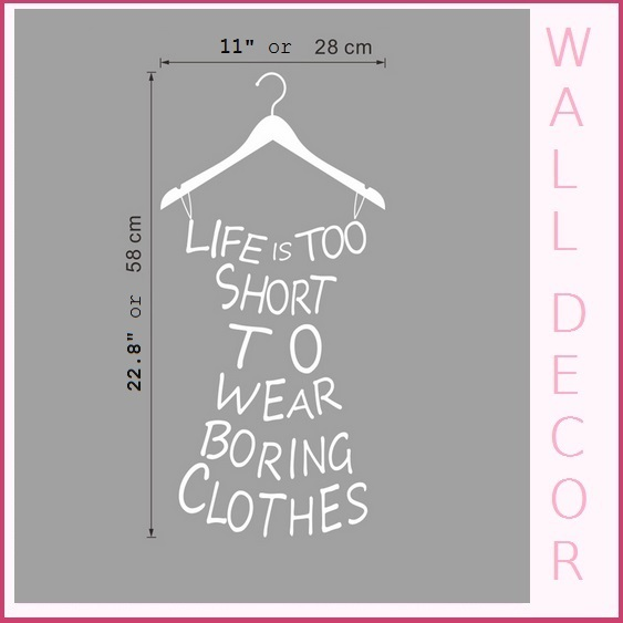 """Wall  Decor Closet Statement """"LIFE IS TOO SHORT to WEAR BORING CLOTHES"""" Hanger"""