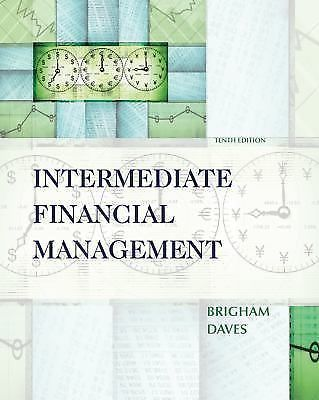 *VERY GOOD COND* INTERMEDIATE FINANCIAL MANAGEMENT 10TH US EDITION BRIGHAM DAVES