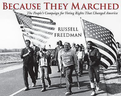 BECAUSE THEY MARCHED People's Campaign for Voting Rights That Changed America