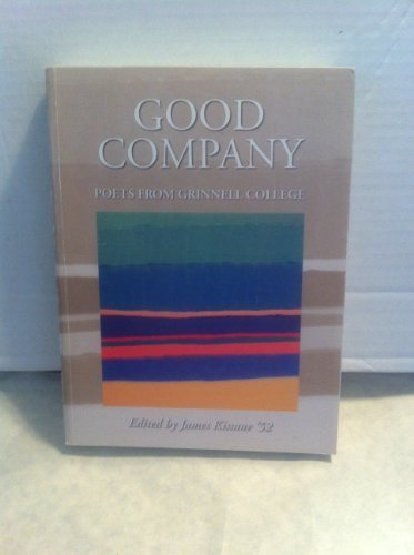 Good Company Poets from Grinnell College [Paperback] [Jan 01, 2000] James Kissan
