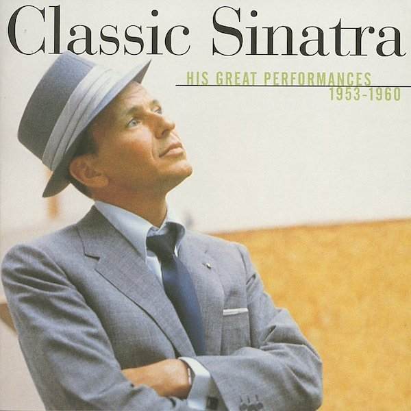 Classic sinatra   his greatest performances...