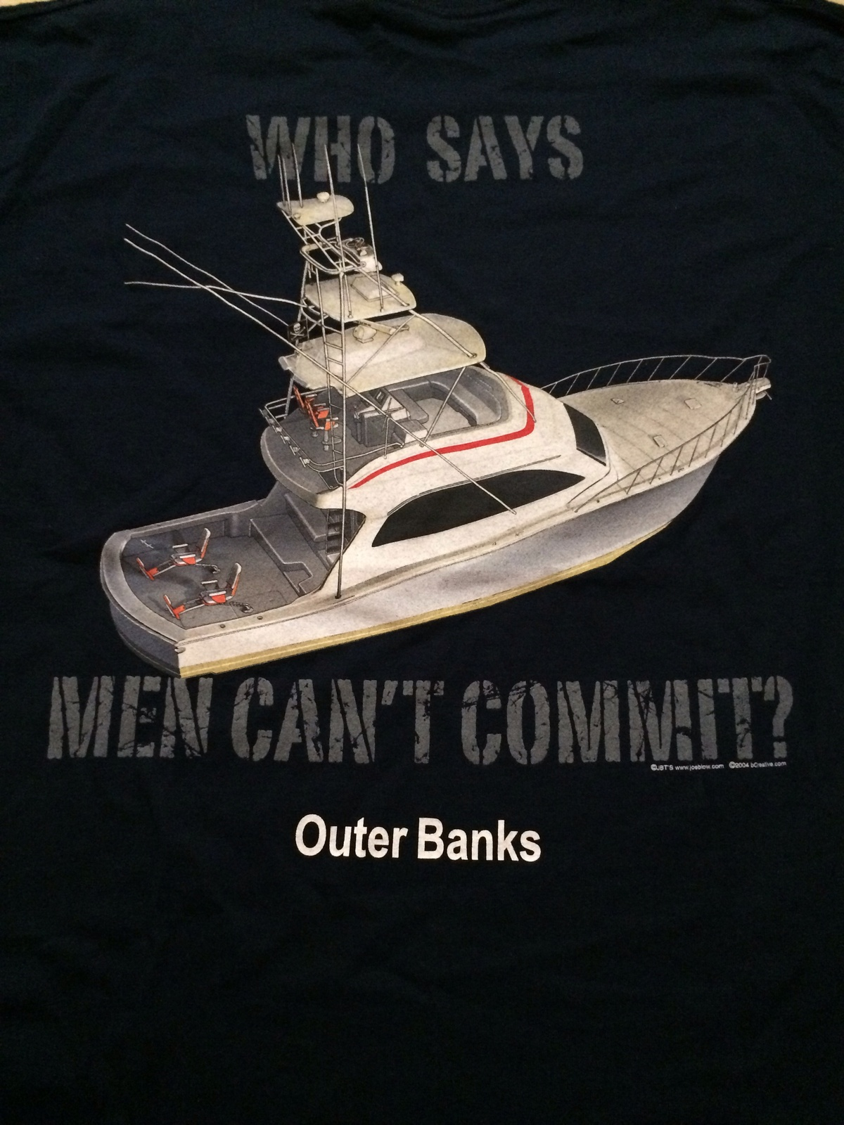 Outer Banks Cool Fishing / Boating T-Shirt Sz Medium  Who Says Men Cant Commit?