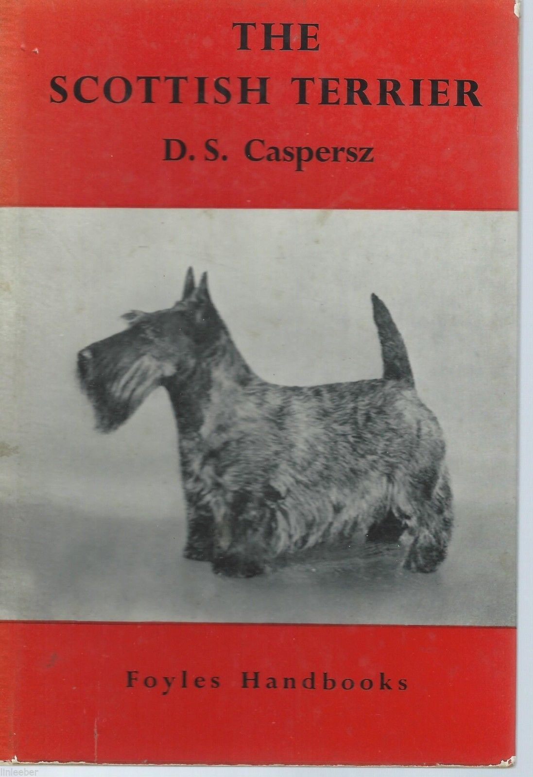 The Scottish Terrier By D.S.Caspersz (Foyles Handbooks);1958;B&W Photographs;HTF