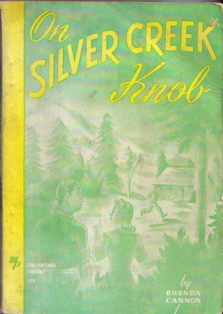 ON SILVER CREEK KNOB-Colportage Library #178 Moody Press;©1939 PB;Brenda Cannon