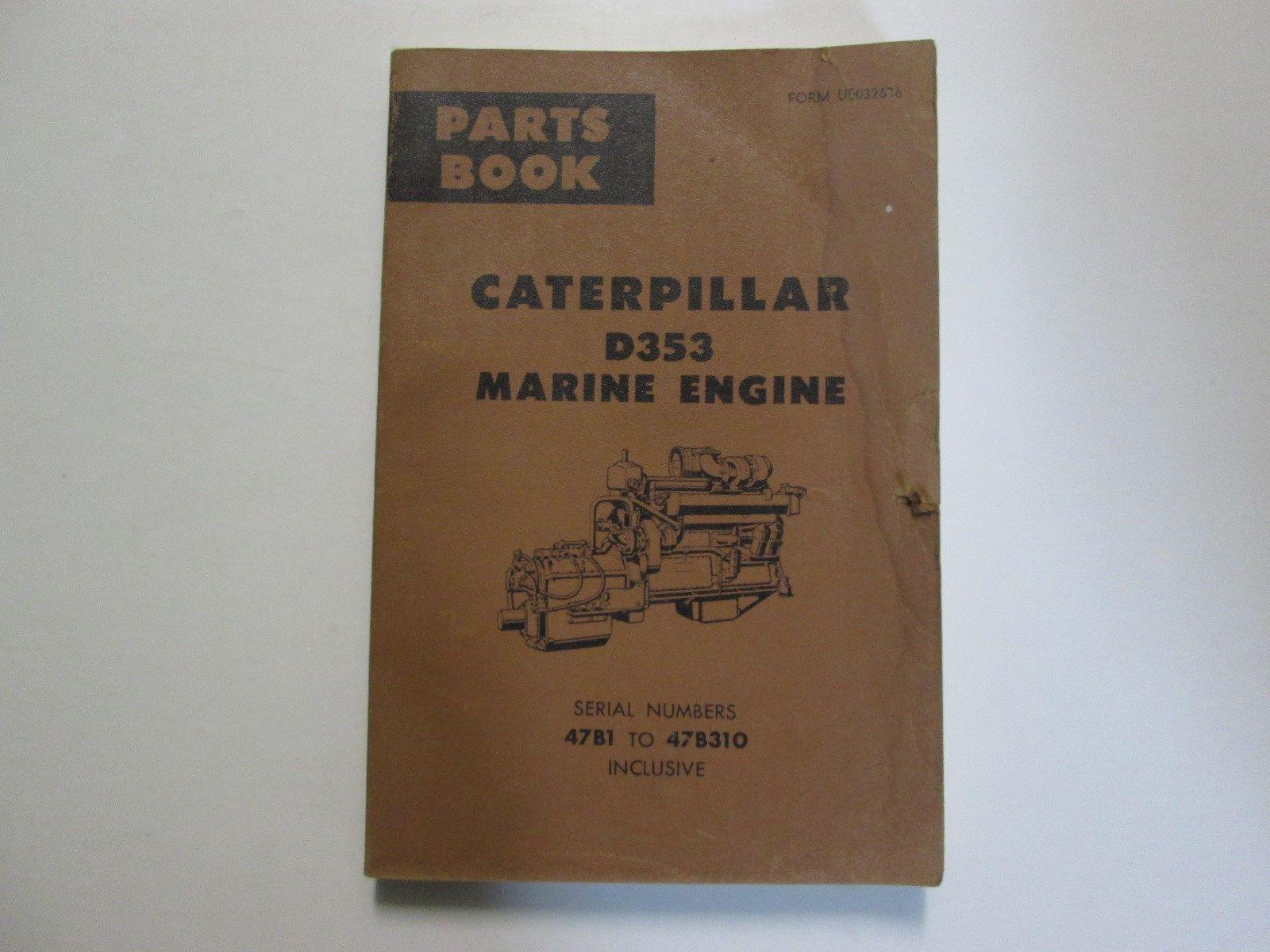 Caterpillar D353 Marine Engine Parts Book Manual 47B1 To 47B310 USED CAT OEM