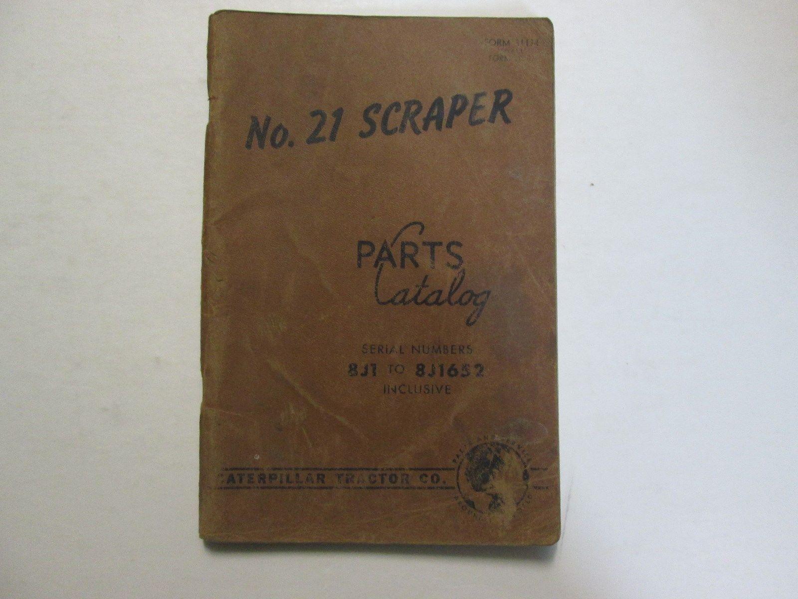 Caterpillar No 21 Scraper Parts Catalog 8J1 To 8J1652 USED OEM CATERPILLAR