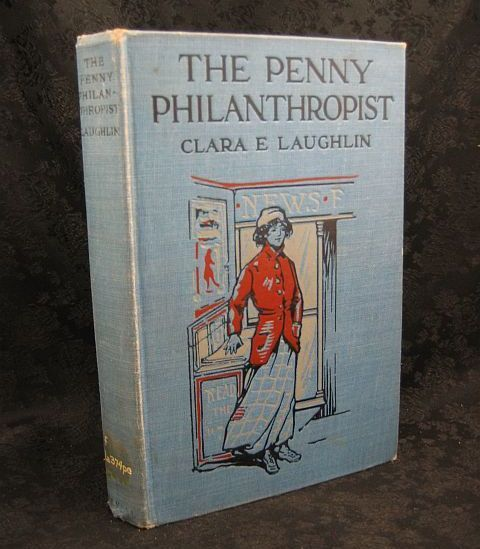 The Penny Philanthropist by Clara E. Laughlin 1912 Revell