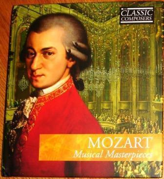 The Classic Composers Mozart Musical Masterpieces ~ CD